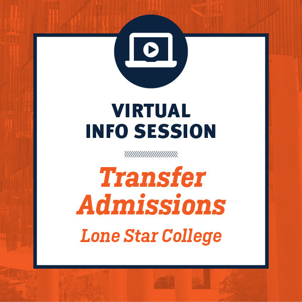 Transfer Admissions Virtual Lone Star College Sessions
