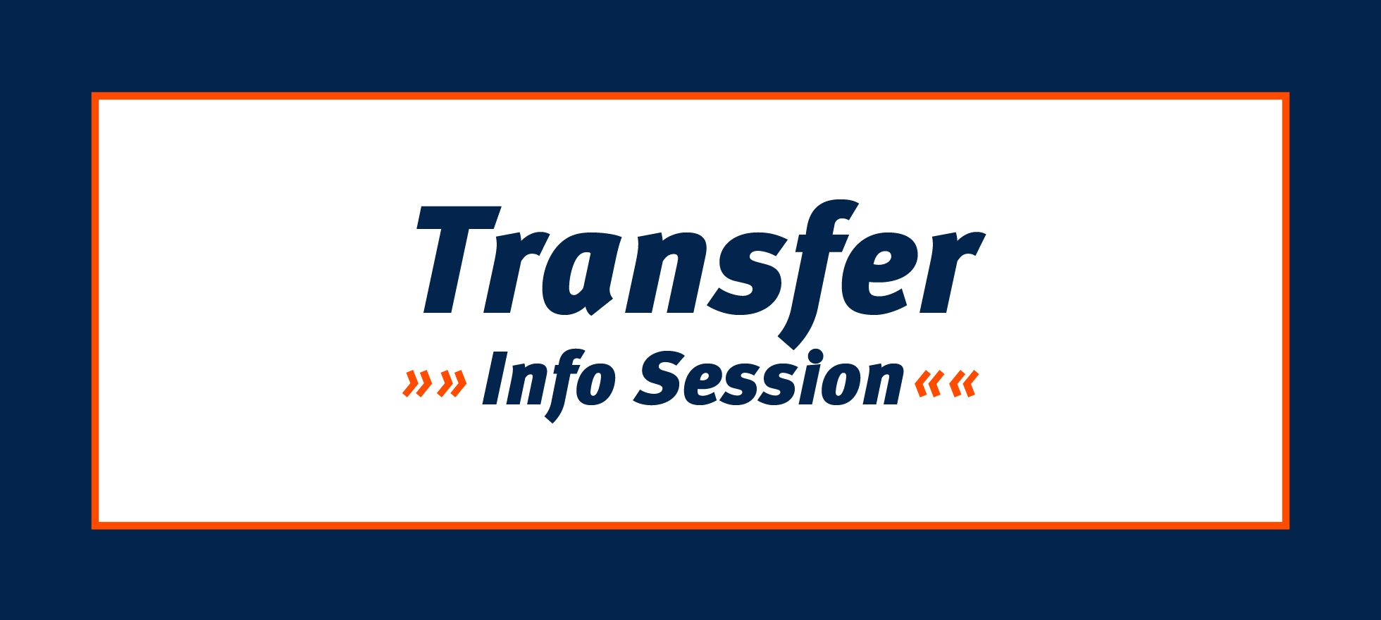 Transfer Info Session
