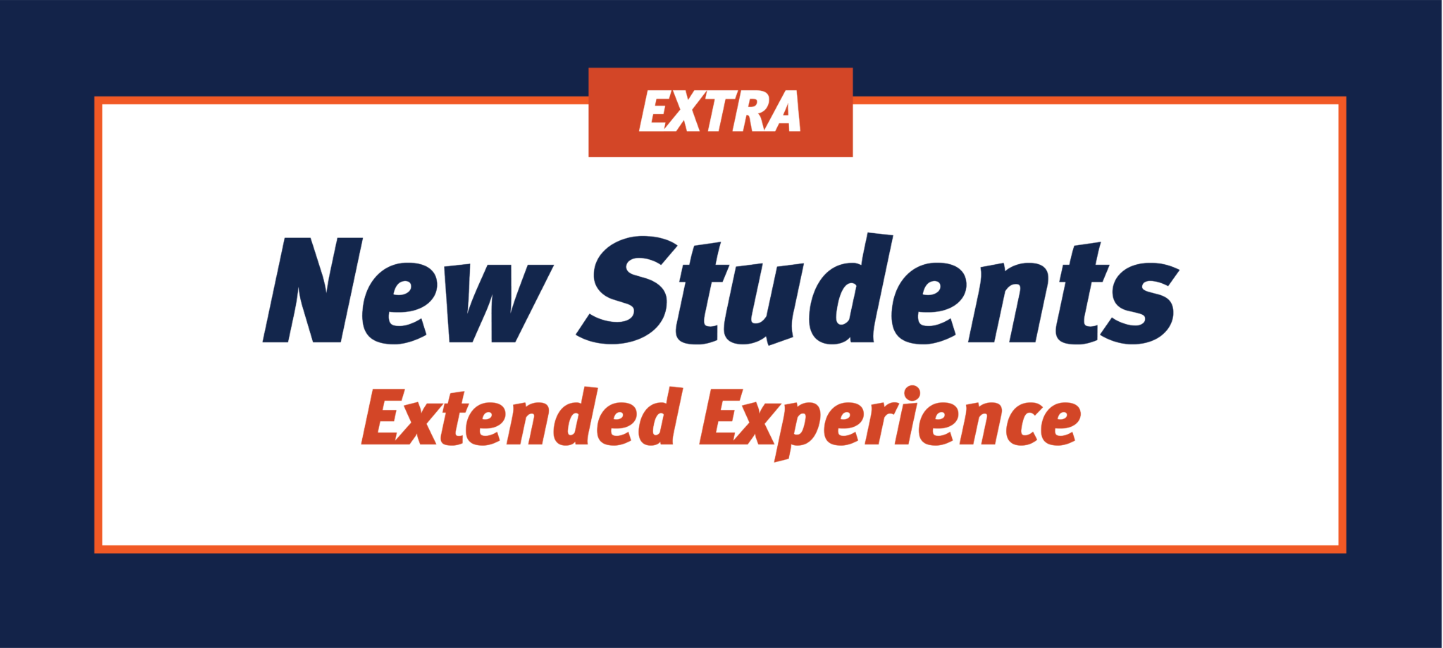 Extra - New Student Extended Experiences