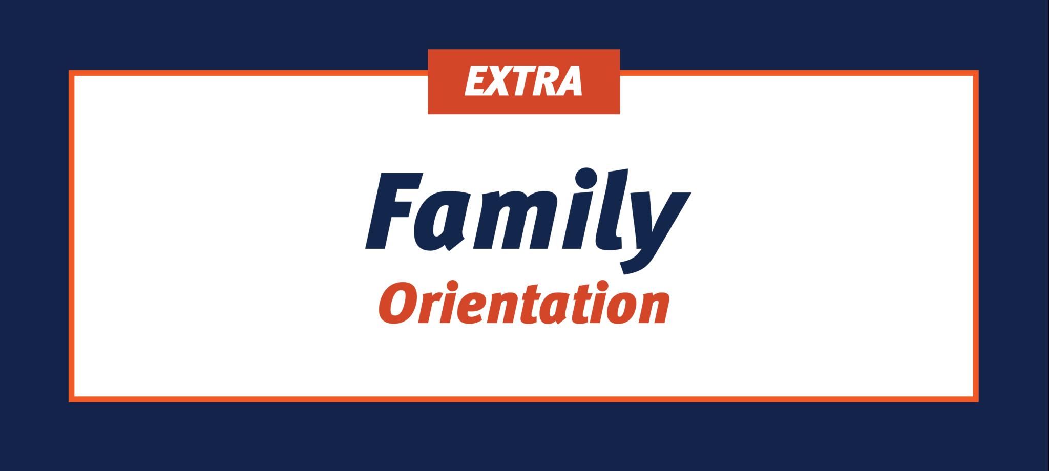 Extra - Family Orientation
